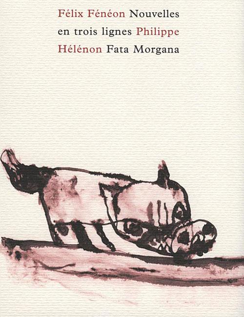 [Chronique] Félix Fénéon, Nouvelles en trois lignes (réédition Fata Morgana), par Jean-Paul Gavard-Perret