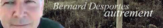 [News – chronique] Hommage à Bernard Desportes (1948-2018) [1/5]