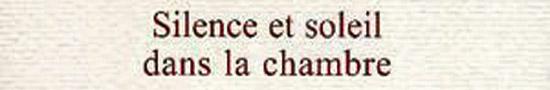 [Chronique] Jean-Paul Gavard-Perret, La volupté du rien (à propos de Henri Thomas, Silence et soleil dans la chambre)