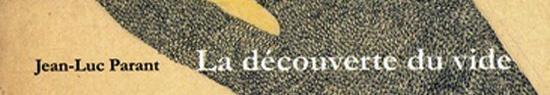[Chronique] Jean-Luc Parant, La Découverte du vide, par Christophe Stolowicki
