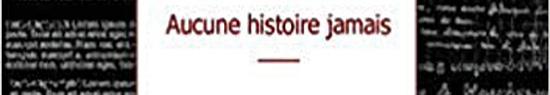 [Chronique] Le narrateur perfide (à propos de Mathias Lair, Aucune histoire, jamais), par Jean-Paul Gavard-Perret