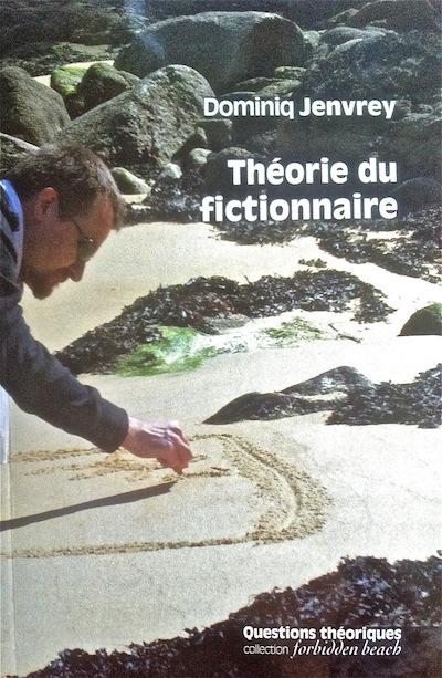 [Chronique - Libr-relecture] Théorie du fictionnaire, Dominiq Jenvrey