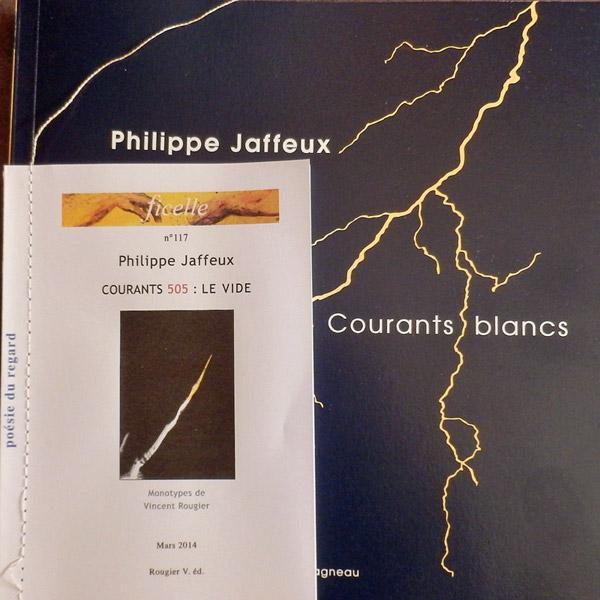 [Chronique] Philippe Jaffeux, Courants blancs, par Emmanuèle Jawad