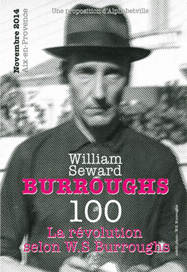 [News] La révolution selon Burroughs (Alphabetville/Aix-en-Provence)