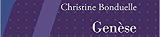 [Libr-relecture] Christine Bonduelle, Genèse, par Christophe Stolowicki