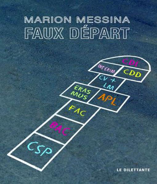 [Livre - chronique] À quoi servent les amours ? (à propos de Marion Messina, Faux départ), par Jean-Paul Gavard-Perret