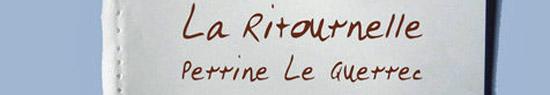 [Chronique] Perrine Le Querrec, La Ritournelle, par Guillaume Basquin