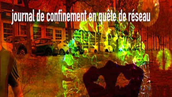 [Création] Journal de confinement en quête de réseau (1) - Philippe Boisnard