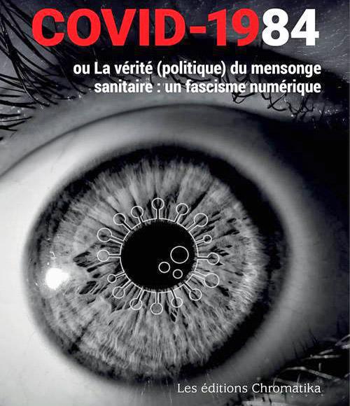 [Chronique] Michel Weber, Covid-19(84) - ou la vérité politique du mensonge sanitaire : un fascisme numérique, par Guillaume Basquin